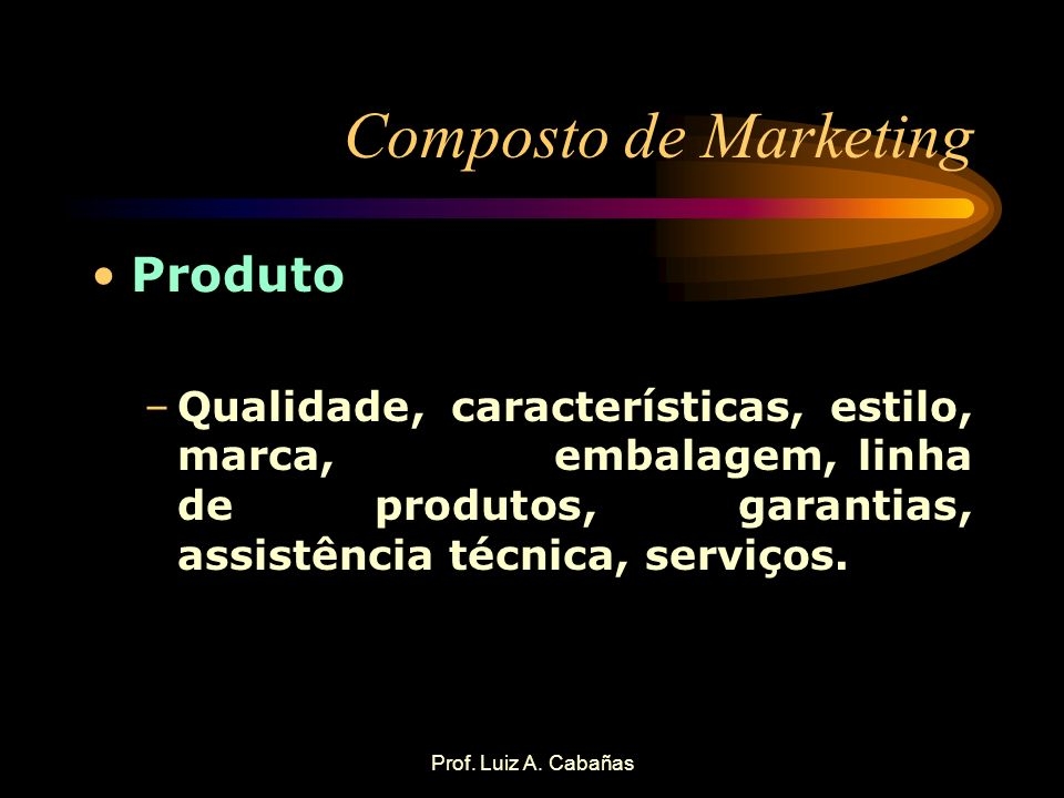 Composto de Marketing Produto