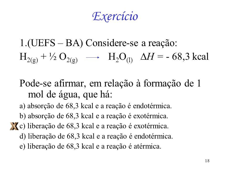 Exercício 1.(UEFS – BA) Considere-se a reação: