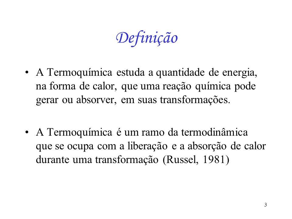 Definição A Termoquímica estuda a quantidade de energia, na forma de calor, que uma reação química pode gerar ou absorver, em suas transformações.