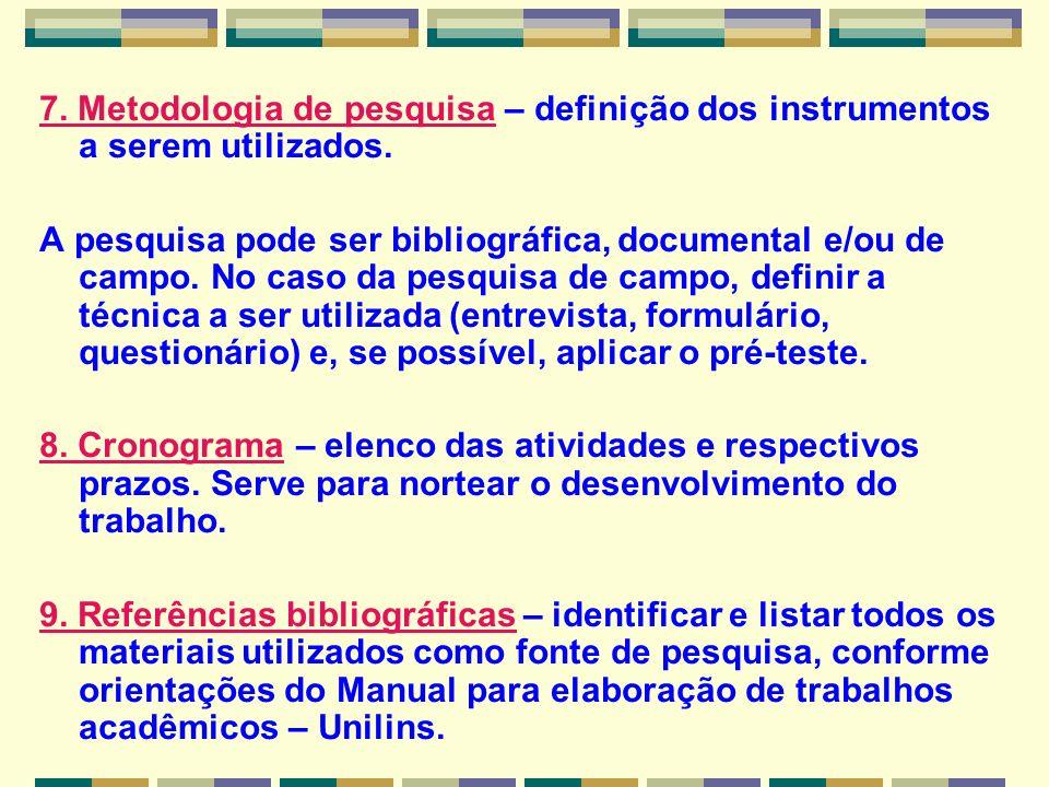 7. Metodologia de pesquisa – definição dos instrumentos a serem utilizados.