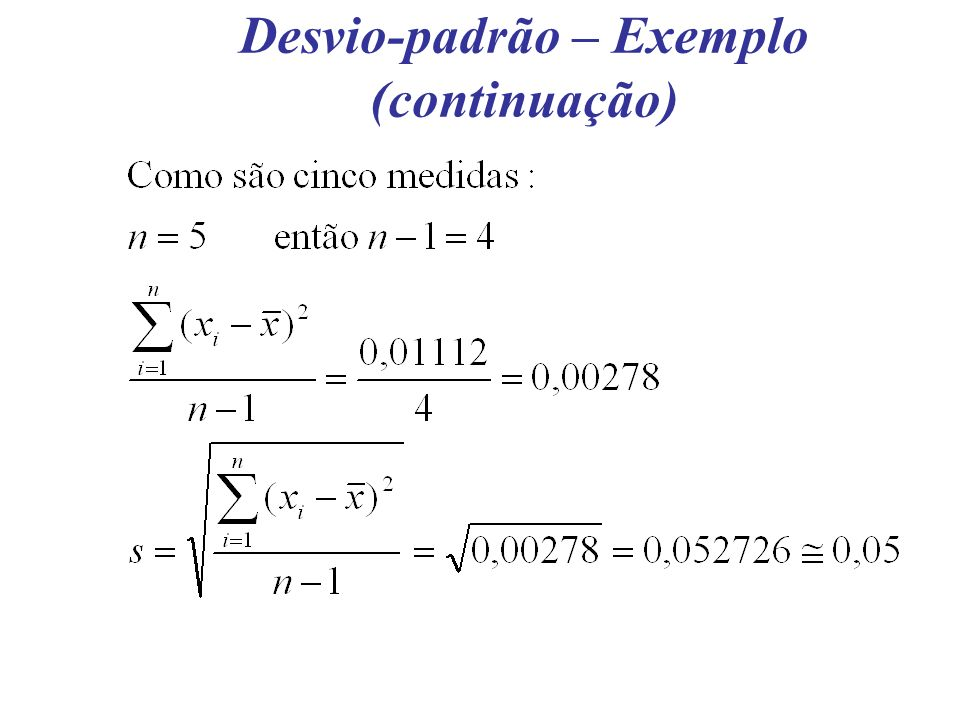 Desvio-padrão – Exemplo (continuação)