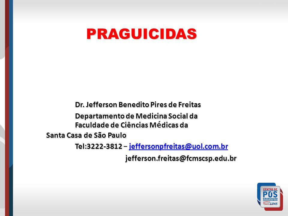 PRAGUICIDAS Dr. Jefferson Benedito Pires de Freitas