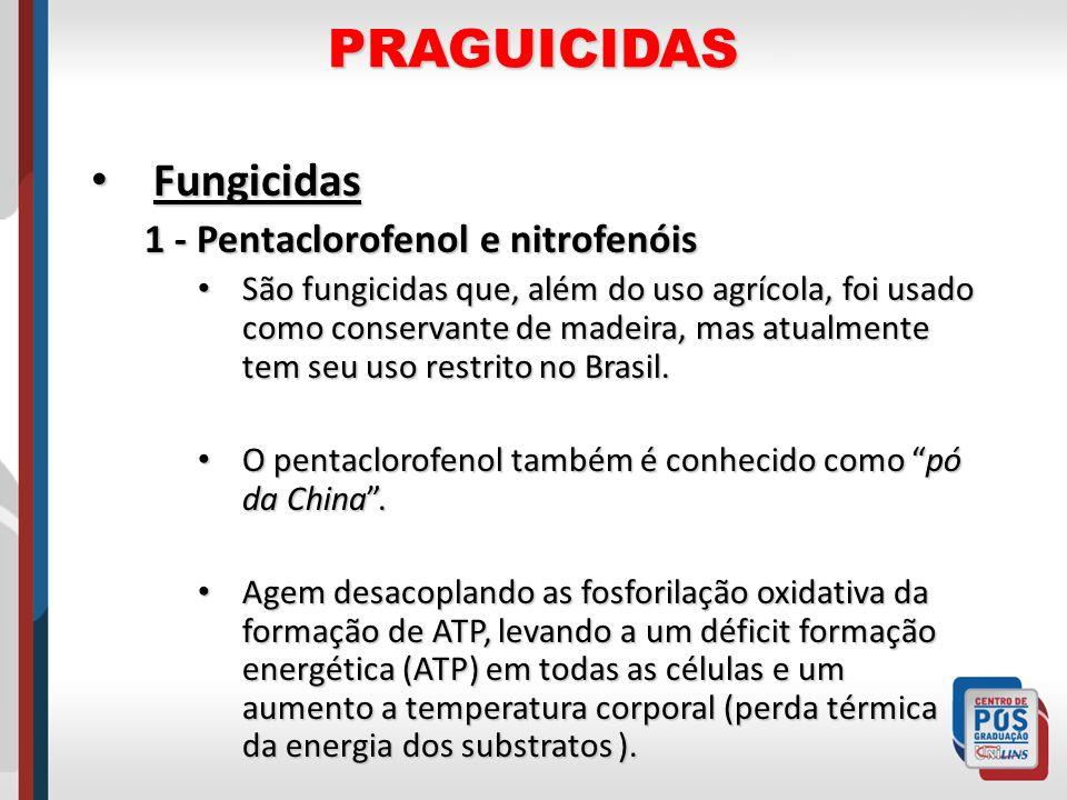 PRAGUICIDAS Fungicidas 1 - Pentaclorofenol e nitrofenóis