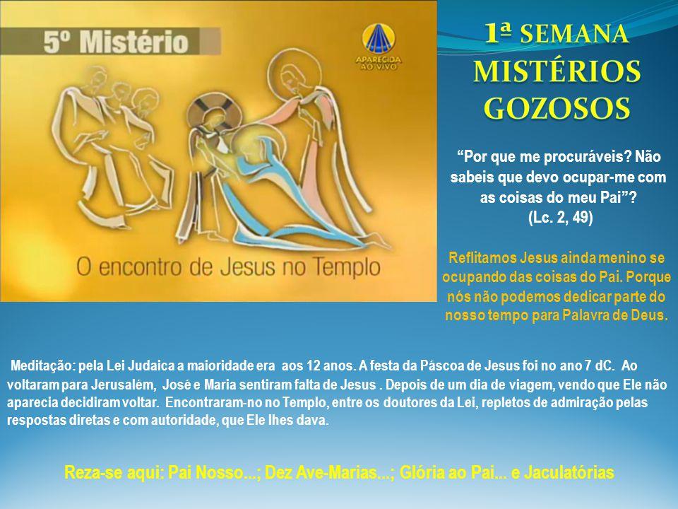1ª SEMANA MISTÉRIOS GOZOSOS