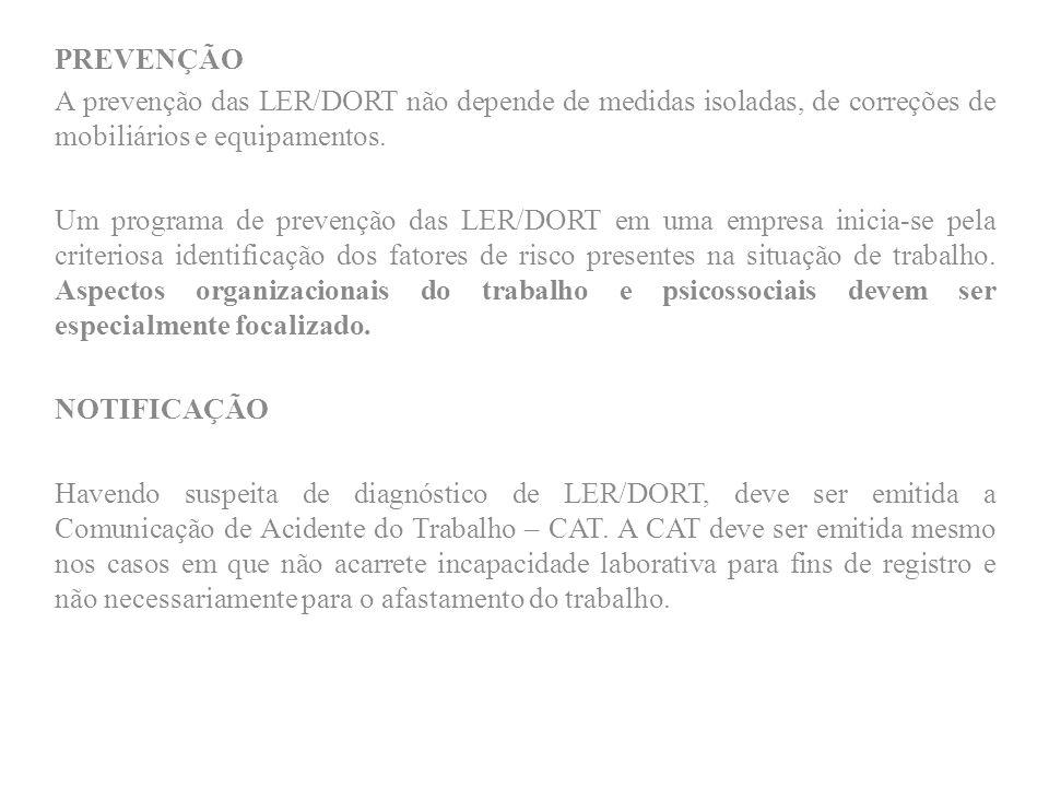 PREVENÇÃOA prevenção das LER/DORT não depende de medidas isoladas, de correções de mobiliários e equipamentos.