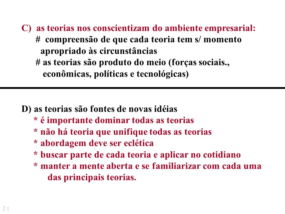 C) as teorias nos conscientizam do ambiente empresarial:
