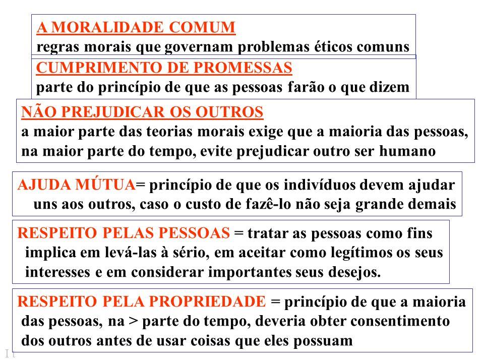 A MORALIDADE COMUM regras morais que governam problemas éticos comuns. CUMPRIMENTO DE PROMESSAS.