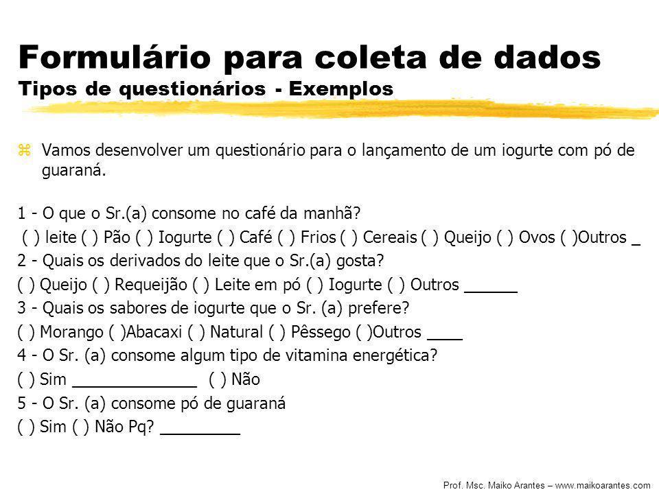 Formulário para coleta de dados Tipos de questionários - Exemplos