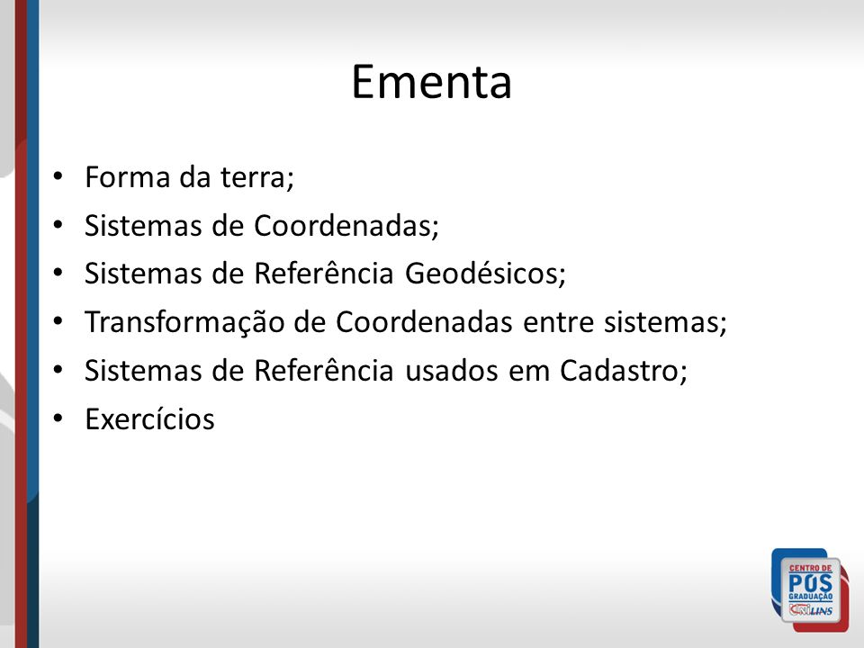 Ementa Forma da terra; Sistemas de Coordenadas;