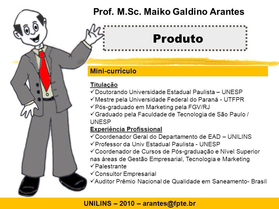 Prof. M.Sc. Maiko Galdino Arantes UNILINS – 2010 – arantes@fpte.br