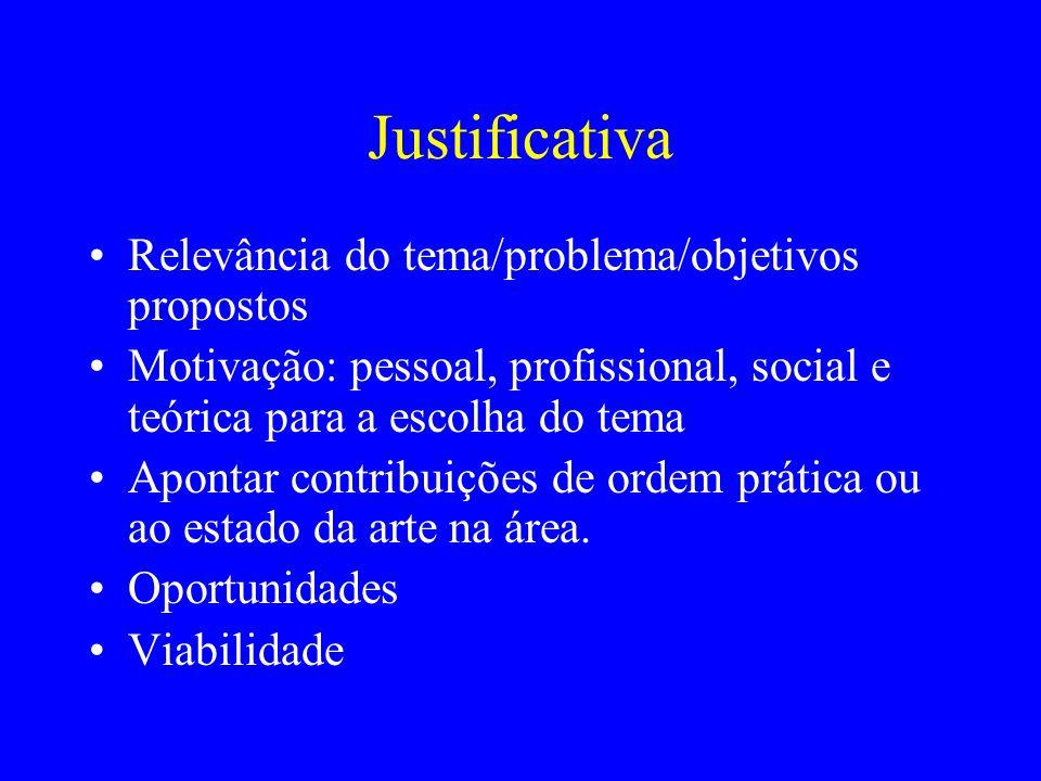 Justificativa Relevância do tema/problema/objetivos propostos