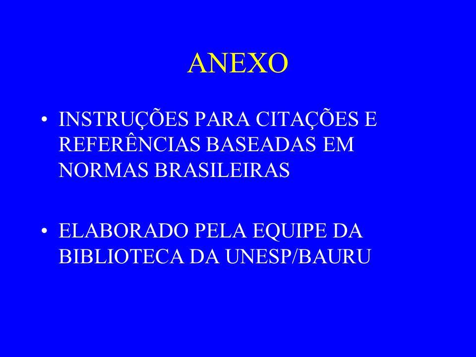 ANEXO INSTRUÇÕES PARA CITAÇÕES E REFERÊNCIAS BASEADAS EM NORMAS BRASILEIRAS.