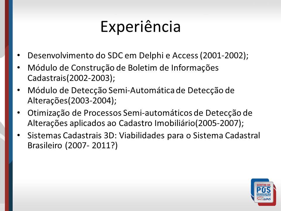 Experiência Desenvolvimento do SDC em Delphi e Access (2001-2002);
