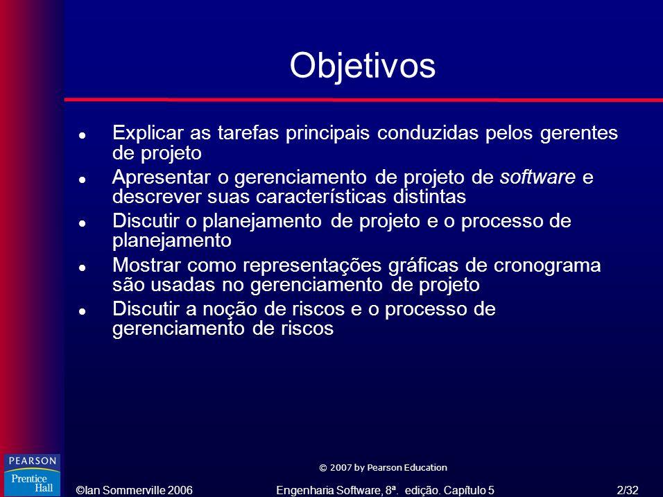Objetivos Explicar as tarefas principais conduzidas pelos gerentes de projeto.