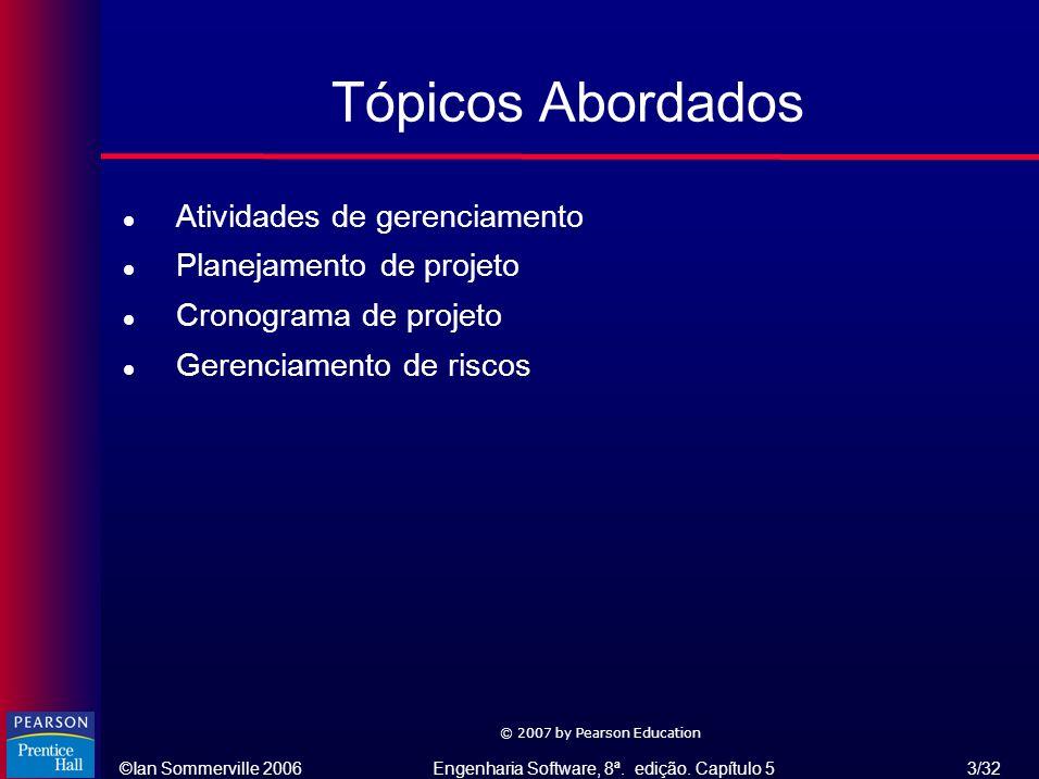 Tópicos Abordados Atividades de gerenciamento Planejamento de projeto