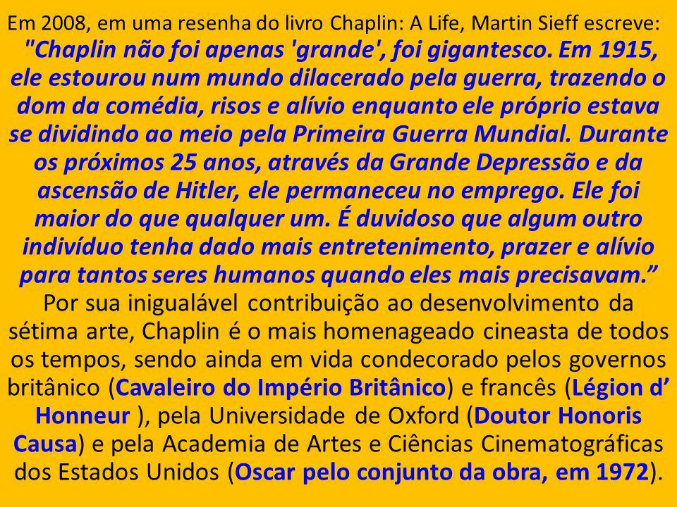 Em 2008, em uma resenha do livro Chaplin: A Life, Martin Sieff escreve: