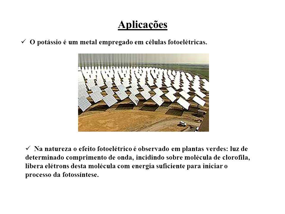 O potássio é um metal empregado em células fotoelétricas.