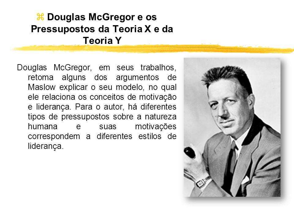 Douglas McGregor e os Pressupostos da Teoria X e da Teoria Y