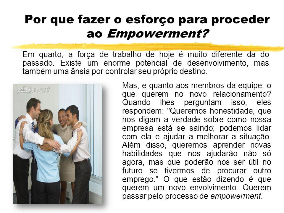 Por que fazer o esforço para proceder ao Empowerment