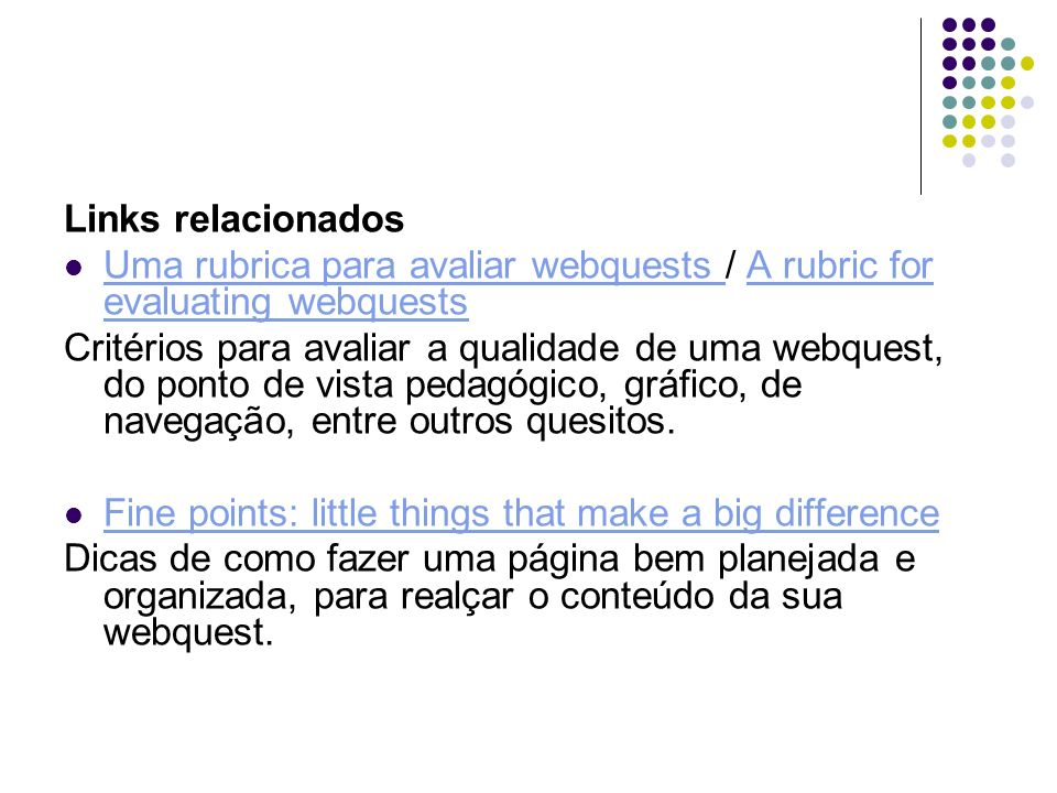 Links relacionados Uma rubrica para avaliar webquests / A rubric for evaluating webquests.