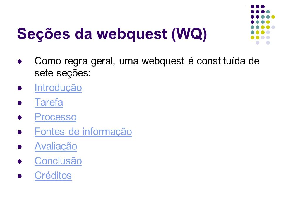 Seções da webquest (WQ)