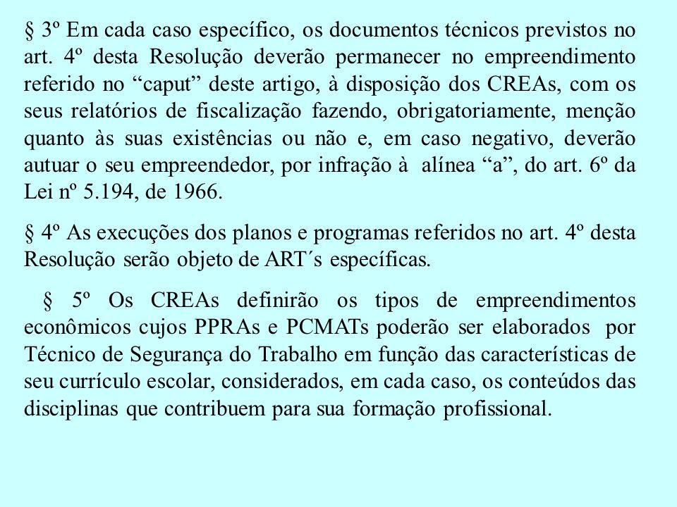 § 3º Em cada caso específico, os documentos técnicos previstos no art
