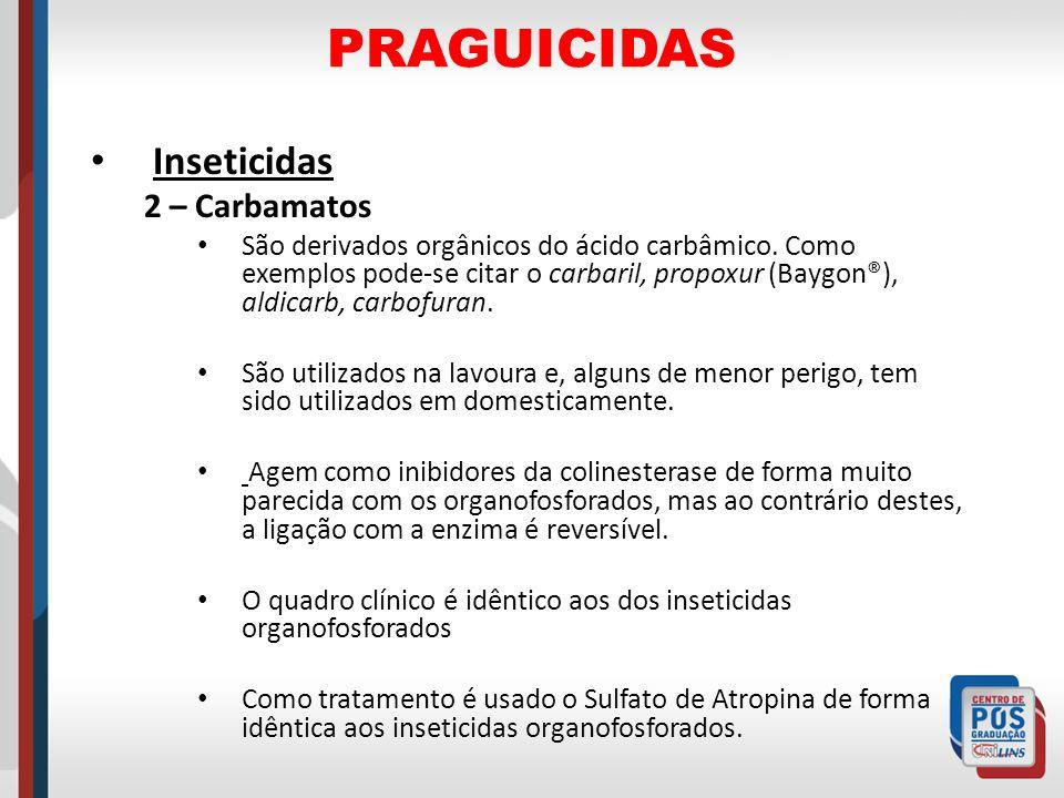 PRAGUICIDAS Inseticidas 2 – Carbamatos
