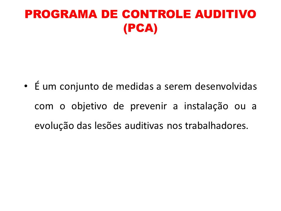 PROGRAMA DE CONTROLE AUDITIVO (PCA)