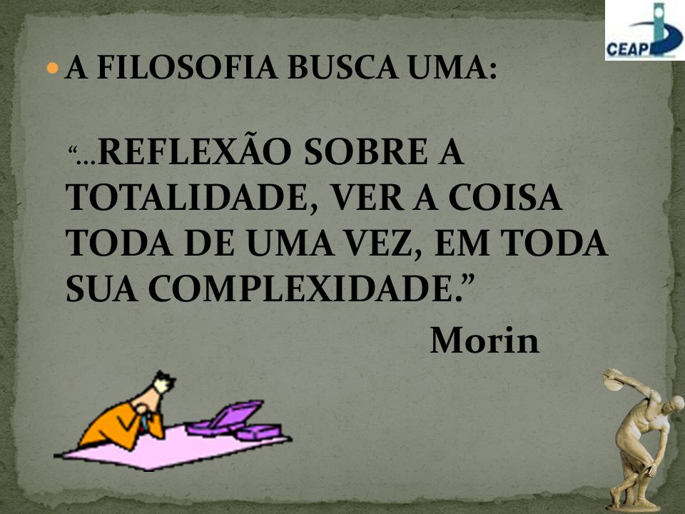 Morin A FILOSOFIA BUSCA UMA: