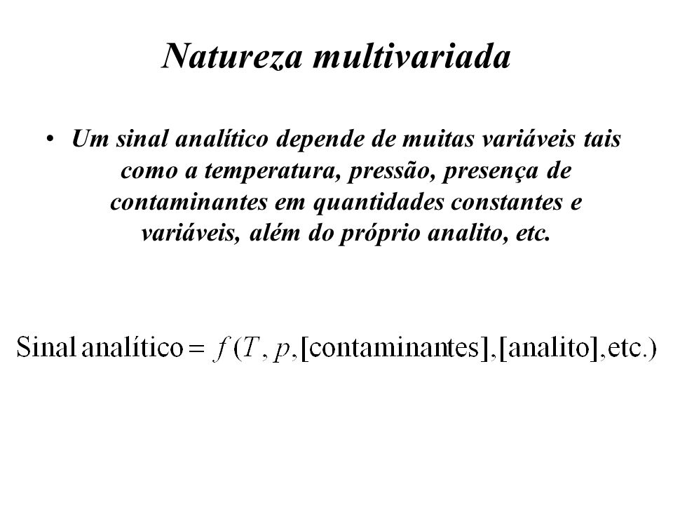 Natureza multivariada