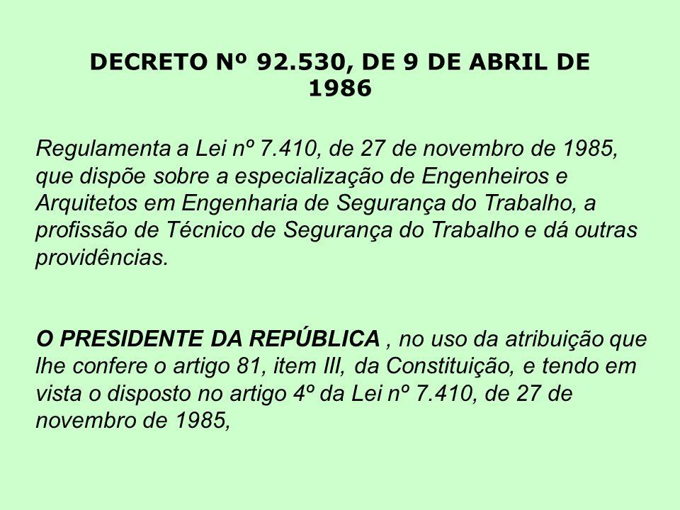 DECRETO Nº 92.530, DE 9 DE ABRIL DE 1986