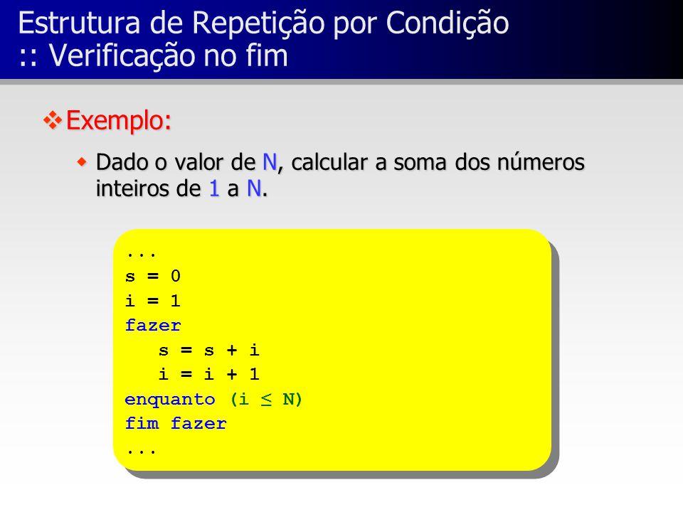 Estrutura de Repetição por Condição :: Verificação no fim