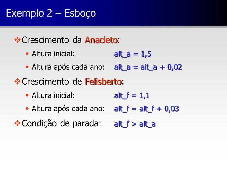 Exemplo 2 – Esboço Crescimento da Anacleto: Crescimento de Felisberto: