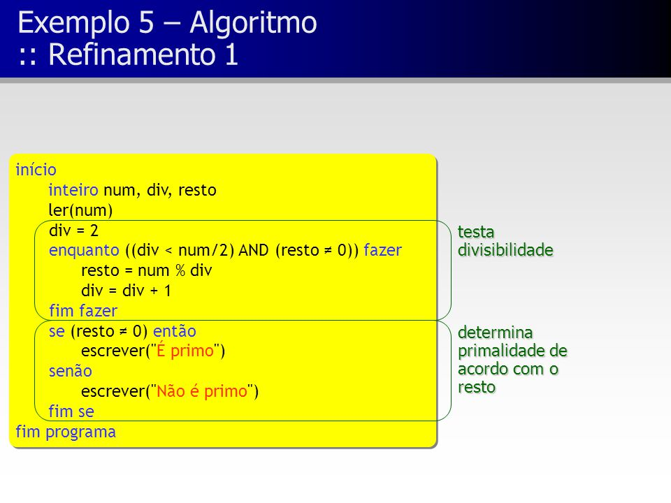 Exemplo 5 – Algoritmo :: Refinamento 1