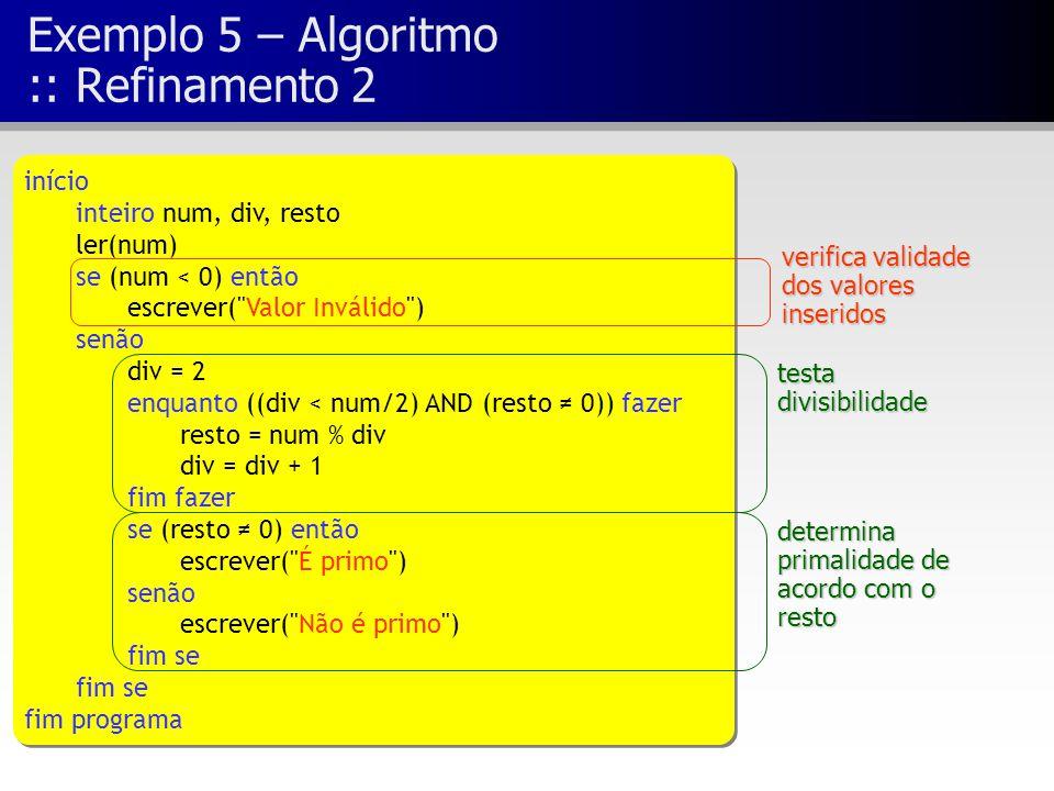 Exemplo 5 – Algoritmo :: Refinamento 2