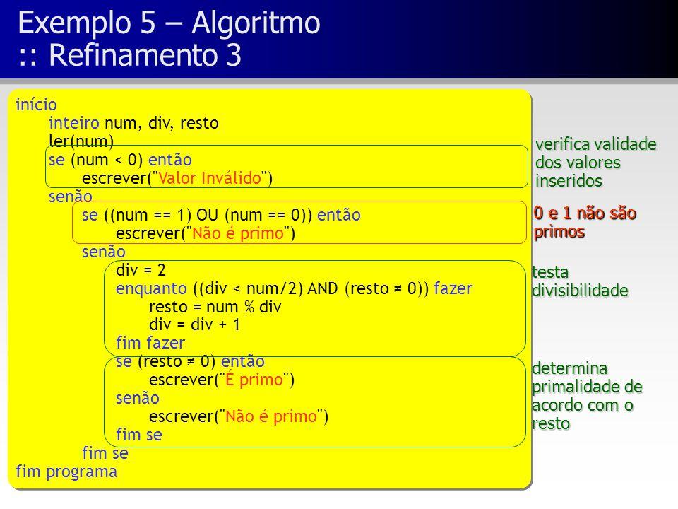 Exemplo 5 – Algoritmo :: Refinamento 3