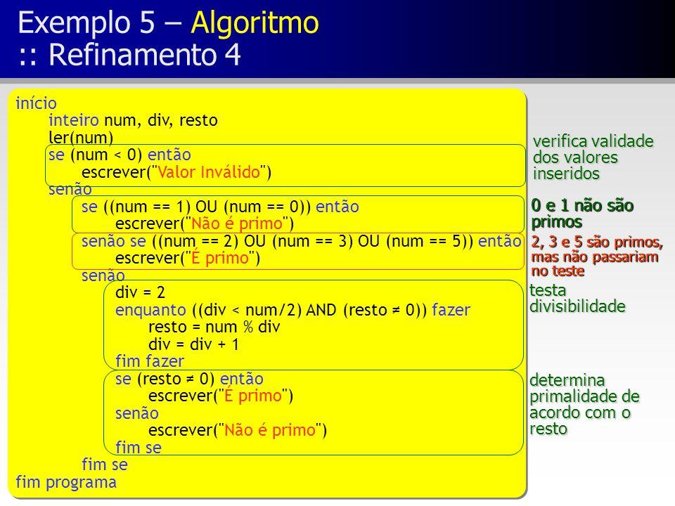 Exemplo 5 – Algoritmo :: Refinamento 4