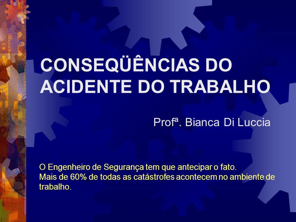 CONSEQÜÊNCIAS DO ACIDENTE DO TRABALHO