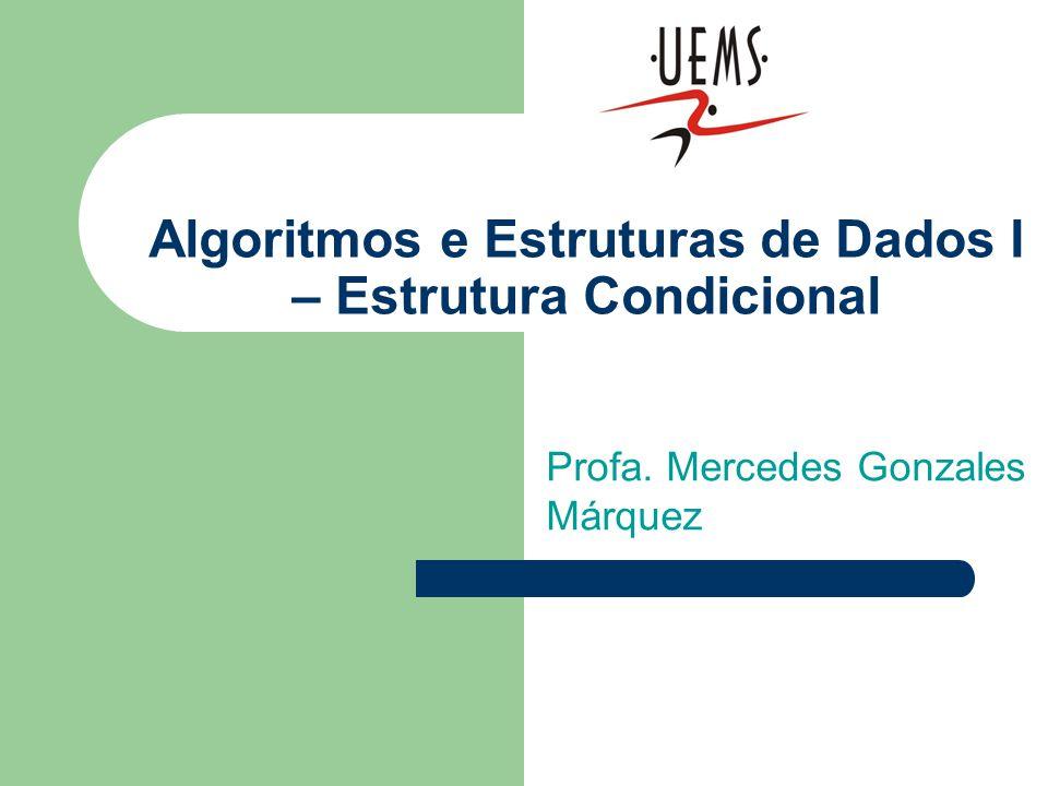 Algoritmos e Estruturas de Dados I – Estrutura Condicional