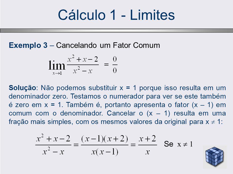 Cálculo 1 - Limites Exemplo 3 – Cancelando um Fator Comum Se x  1