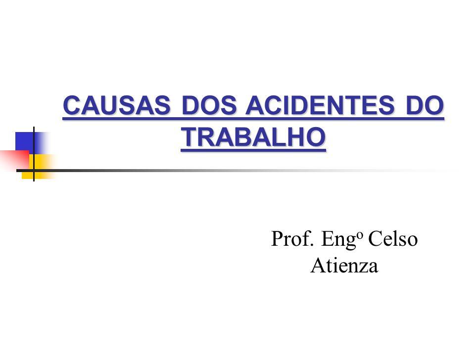 CAUSAS DOS ACIDENTES DO TRABALHO