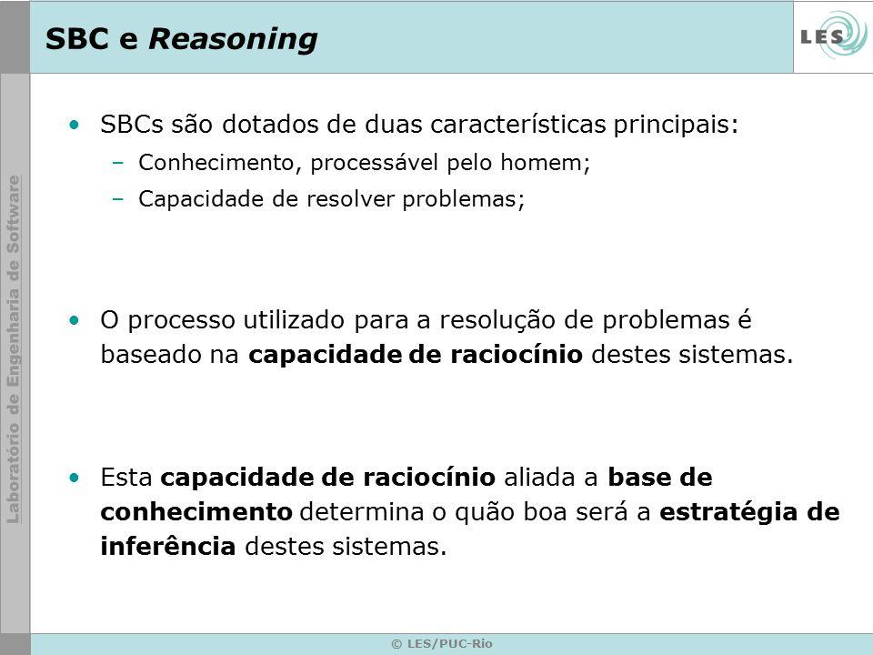 SBC e Reasoning SBCs são dotados de duas características principais: