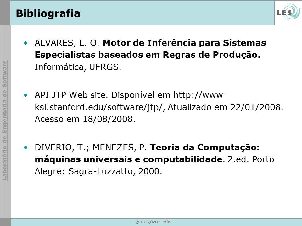 Bibliografia ALVARES, L. O. Motor de Inferência para Sistemas Especialistas baseados em Regras de Produção. Informática, UFRGS.