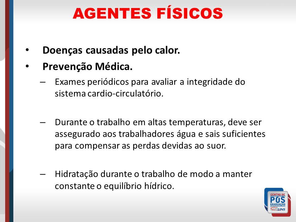 AGENTES FÍSICOS Doenças causadas pelo calor. Prevenção Médica.