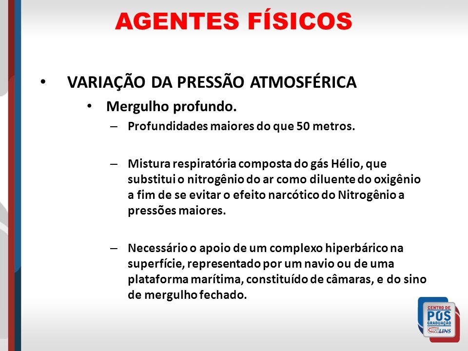 AGENTES FÍSICOS VARIAÇÃO DA PRESSÃO ATMOSFÉRICA Mergulho profundo.