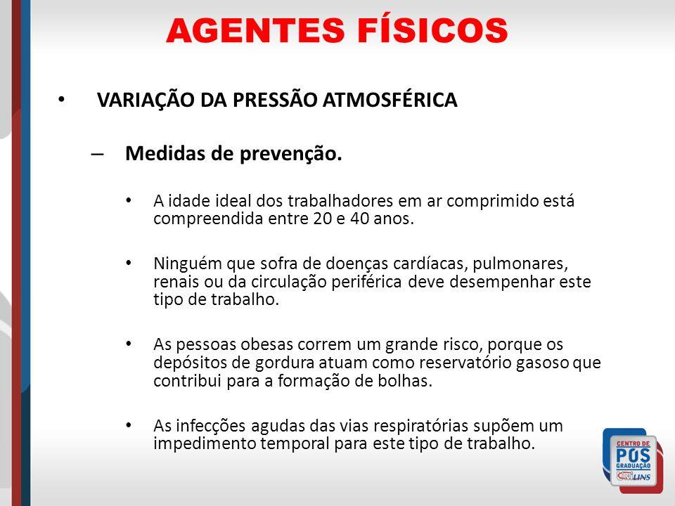 AGENTES FÍSICOS VARIAÇÃO DA PRESSÃO ATMOSFÉRICA Medidas de prevenção.