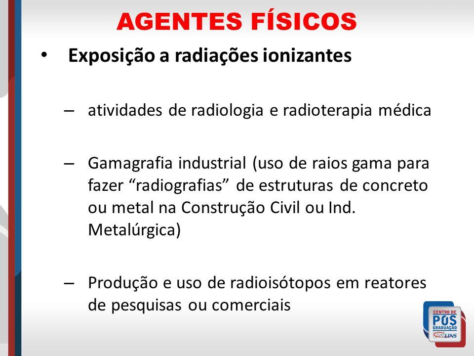 AGENTES FÍSICOS Exposição a radiações ionizantes