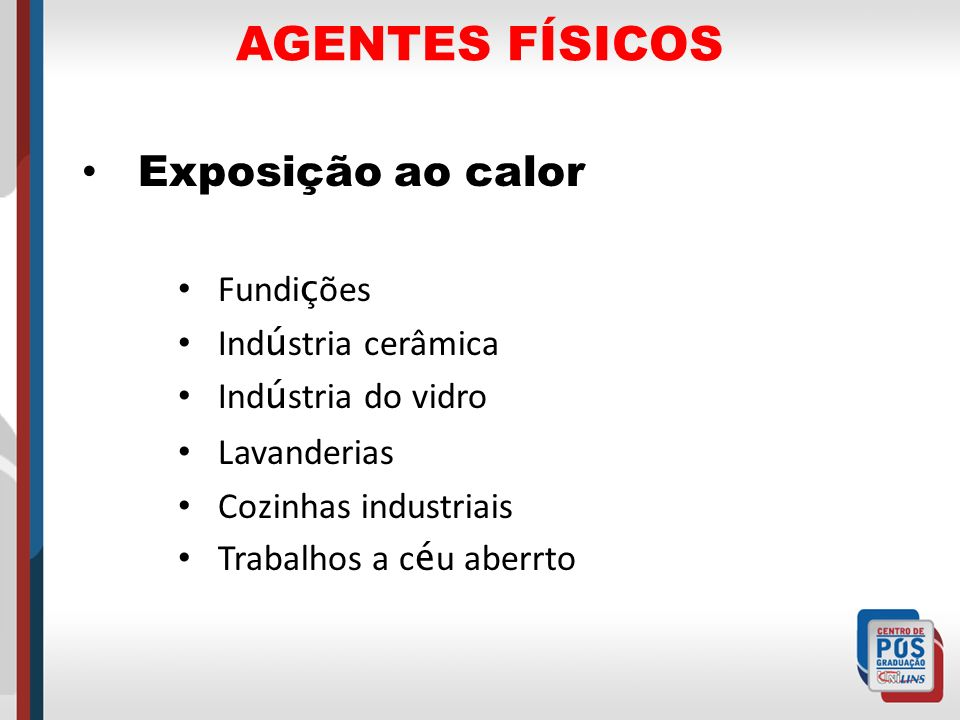 AGENTES FÍSICOS Exposição ao calor Fundições Indústria cerâmica