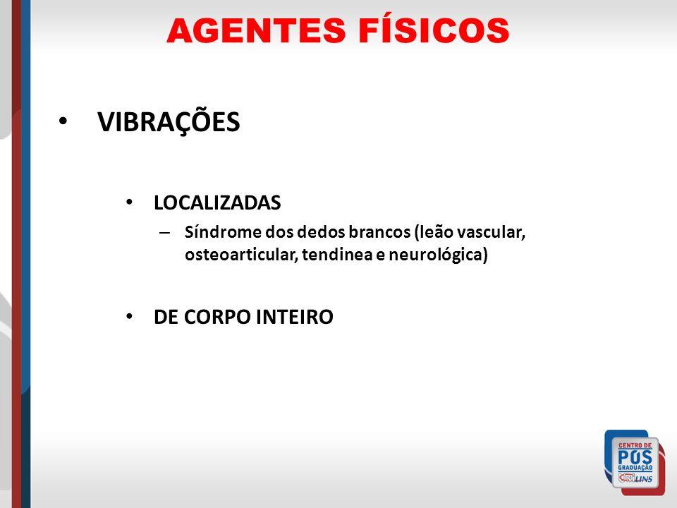 AGENTES FÍSICOS VIBRAÇÕES LOCALIZADAS DE CORPO INTEIRO