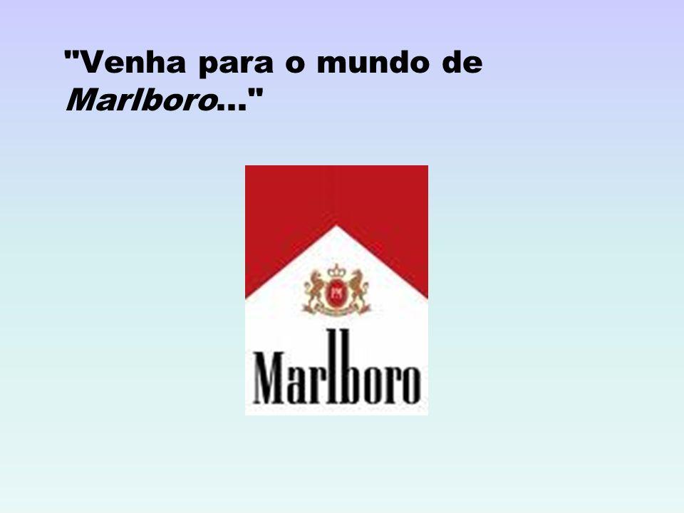Venha para o mundo de Marlboro...